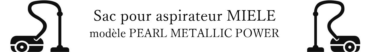 Sac aspirateur MIELE PEARL METALLIC POWER en vente