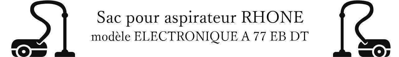 Sac aspirateur PARIS RHONE ELECTRONIQUE A 77 EB DT en vente