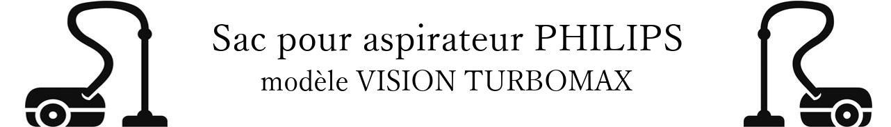 Sac aspirateur PHILIPS VISION TURBOMAX en vente