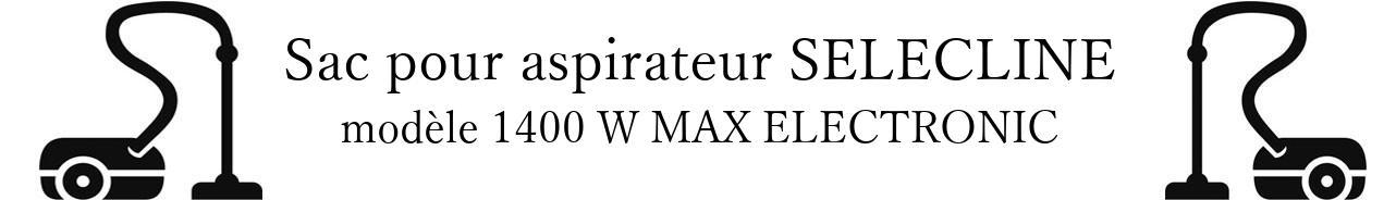 Sac aspirateur SELECLINE 1400 W MAX ELECTRONIC en vente