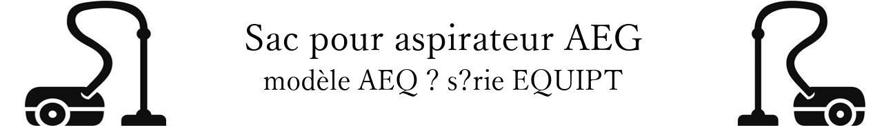 Sac aspirateur AEG AEQ  srie EQUIPT en vente