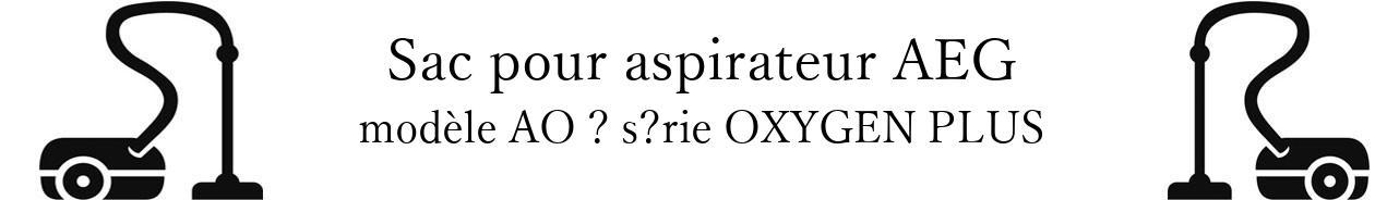 Sac aspirateur AEG AO  srie OXYGEN PLUS  en vente