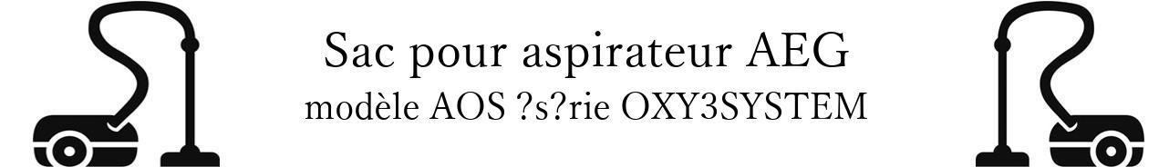 Sac aspirateur AEG AOS srie OXY3SYSTEM  en vente