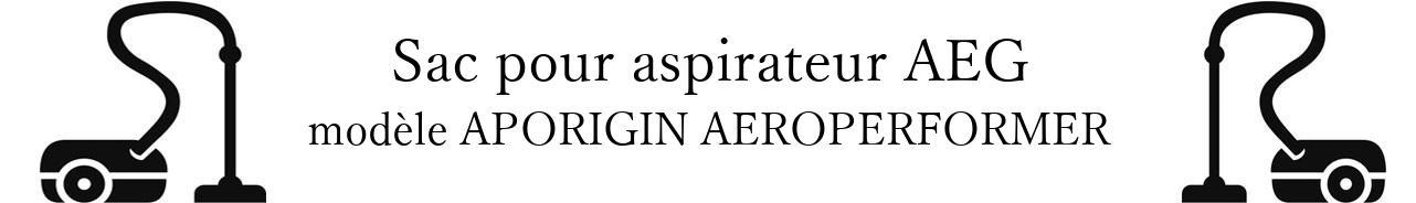 Sac aspirateur AEG APORIGIN AEROPERFORMER en vente