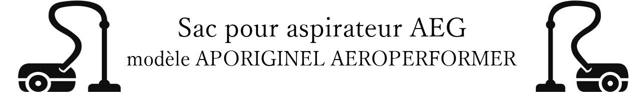 Sac aspirateur AEG APORIGINEL AEROPERFORMER en vente