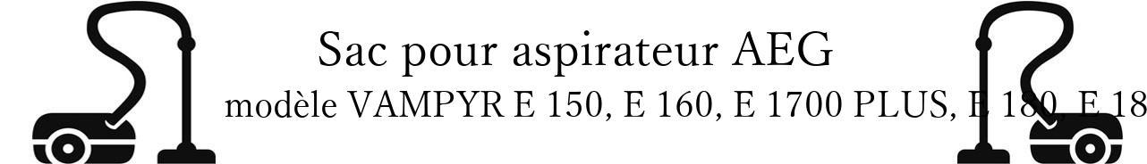Sac aspirateur AEG VAMPYR E 150, E 160, E 1700 PLUS, E 180, E 181, E 185, E190 en vente