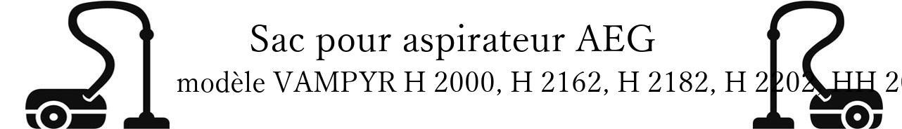 Sac aspirateur AEG VAMPYR H 2000, H 2162, H 2182, H 2202, HH 2020 en vente