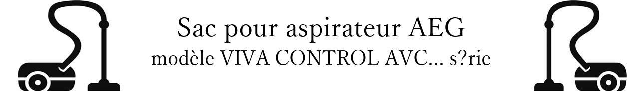 Sac aspirateur AEG VIVA CONTROL AVC... srie  en vente