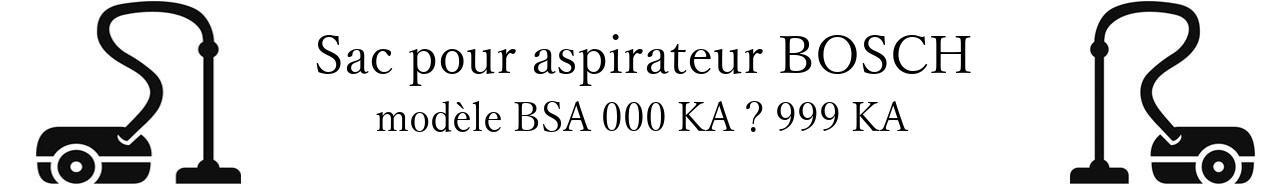 Sac aspirateur BOSCH BSA 000 KA  999 KA en vente