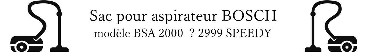 Sac aspirateur BOSCH BSA 2000   2999 SPEEDY en vente