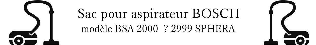 Sac aspirateur BOSCH BSA 2000   2999 SPHERA en vente