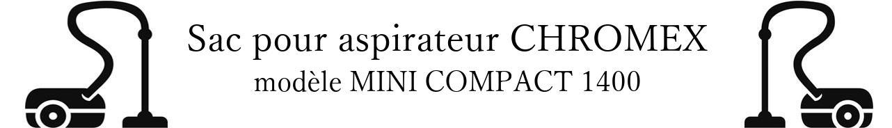 Sac aspirateur CHROMEX MINI COMPACT 1400 en vente