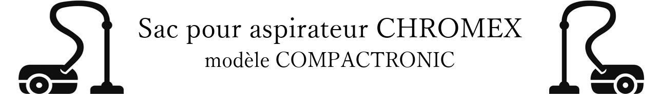 Sac aspirateur CHROMEX COMPACTRONIC en vente