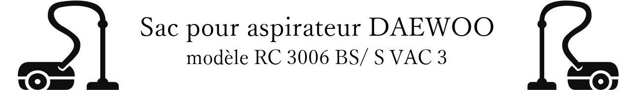 Sac aspirateur DAEWOO RC 3006 BS/ S VAC 3 en vente