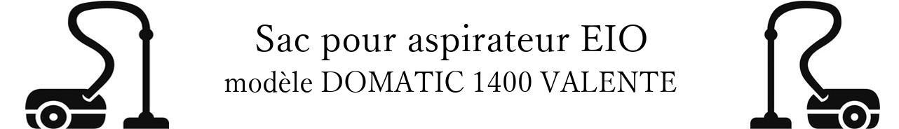 Sac aspirateur EIO DOMATIC 1400 VALENTE en vente